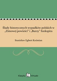 """Ślady historycznych wypadków polskich w """"Zimowej powieści"""" i """"Burzy"""" Szekspira"""