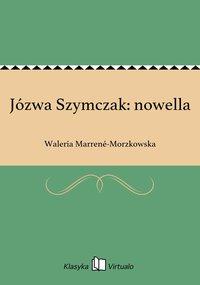 Józwa Szymczak: nowella