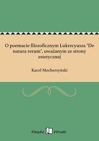 """O poemacie filozoficznym Lukrecyusza """"De natura rerum"""", uważanym ze strony estetycznej"""