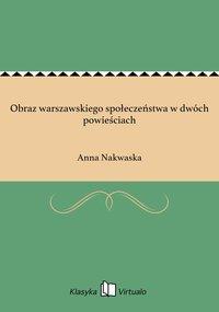 Obraz warszawskiego społeczeństwa w dwóch powieściach - Anna Nakwaska - ebook