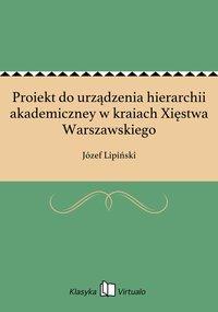 Proiekt do urządzenia hierarchii akademiczney w kraiach Xięstwa Warszawskiego