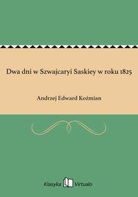 Dwa dni w Szwajcaryi Saskiey w roku 1825
