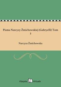 Pisma Narcyzy Żmichowskiej (Gabryelli) Tom 3