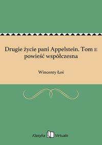 Drugie życie pani Appelstein. Tom 1: powieść współczesna