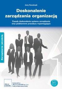 Doskonalenie zarządzania organizacją - zasady i podstawowe procedury Zasady doskonalenia systemu zarządzania oraz podstawowe procedury wspomagające