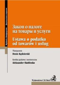 Ustawa o podatku od towarów i usług Wydanie dwujęzyczne rosyjsko-polskie
