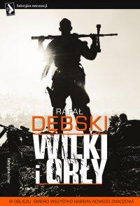 Wilki i Orły - Rafał Dębski - ebook