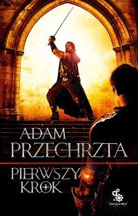 Pierwszy krok - Adam Przechrzta - ebook