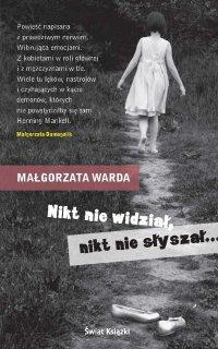 Nikt nie widział, nikt nie słyszał... - Małgorzata Warda - ebook