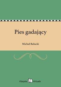 Pies gadający - Michał Bałucki - ebook