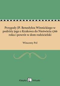 Przygody JP. Benedykta Winnickiego w podróży jego z Krakowa do Nieświeża 1766 roku i powrót w dom rodzicielski