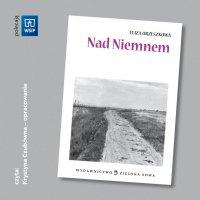 Nad Niemnem - opracowanie - Eliza Orzeszkowa - audiobook