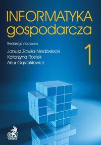 Informatyka Gospodarcza. Tom I - Janusz Zawiła-Niedźwiecki - ebook
