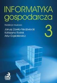 Informatyka Gospodarcza. Tom III - Janusz Zawiła-Niedźwiecki - ebook