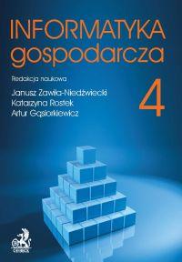 Informatyka Gospodarcza. Tom IV - Janusz Zawiła-Niedźwiecki - ebook