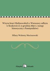 Wizyta braci Malinowskich z Warszawy odbyta w Krakowie d. 17 grudnia 1830 r.: (ustęp historyczny z Pamiętników) - Hilary Walenty Meciszewski - ebook