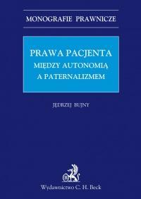 Prawa Pacjenta. Między autonomia a paternalizmem