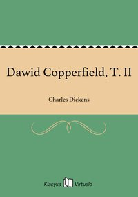 Dawid Copperfield, T. II