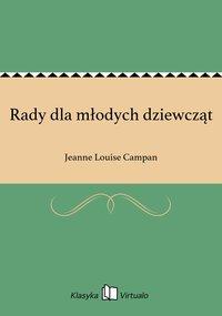 Rady dla młodych dziewcząt - Jeanne Louise Campan - ebook