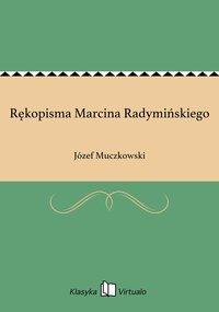Rękopisma Marcina Radymińskiego - Józef Muczkowski - ebook