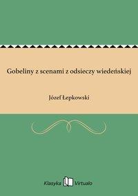Gobeliny z scenami z odsieczy wiedeńskiej - Józef Łepkowski - ebook