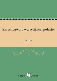 Zarys rozwoju wersyfikacyi polskiej - Jan Łoś - ebook