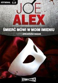 Śmierć mówi w moim imieniu - Joe Alex - audiobook