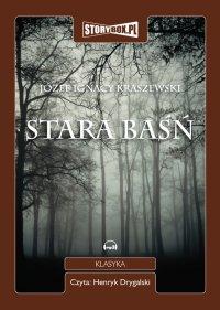 Stara baśń - Józef Ignacy Kraszewski - audiobook