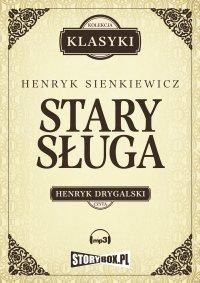 Stary sługa. Hania. Selim Mirza - Henryk Sienkiewicz - audiobook