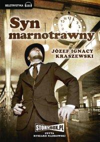 Syn marnotrawny - Józef Ignacy Kraszewski - audiobook