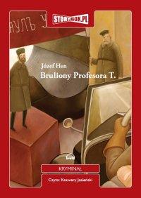 Bruliony Profesora T. - Józef Hen - audiobook