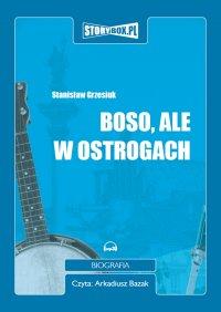 Boso, ale w ostrogach - Stanisław Grzesiuk - audiobook