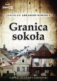 Granica sokoła - Jarosław Abramow-Newerly - audiobook