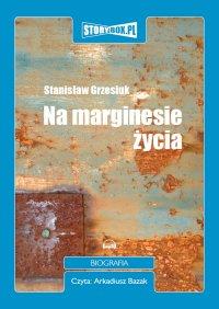 Na marginesie życia - Stanisław Grzesiuk - audiobook