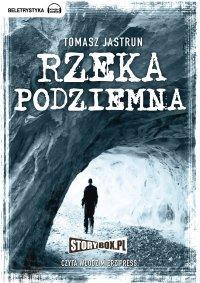 Rzeka podziemna - Tomasz Jastrun - audiobook