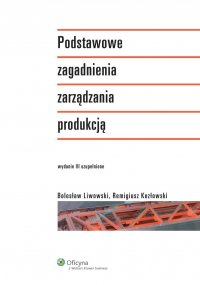 Podstawowe zagadnienia zarządzania produkcją - Remigiusz Kozłowski - ebook