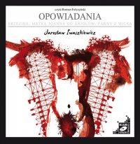 Opowiadania: Brzezina, Matka Joanna od Aniołów, Panny z Wilka - Jarosław Iwaszkiewicz - audiobook