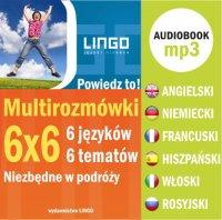 Multirozmówki 6x6. 6 języków - 6 tematów niezbędnych w podróży - Opracowanie zbiorowe - audiobook