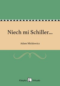 Niech mi Schiller...