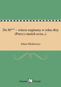 Do M*** – wiersz napisany w roku 1823 (Precz z moich oczu...)