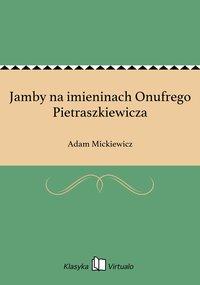 Jamby na imieninach Onufrego Pietraszkiewicza