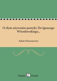 O złym używaniu poetyki. Do Ignacego Witosławskiego...