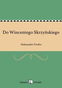 Do Wincentego Skrzyńskiego
