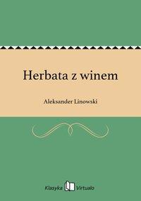 Herbata z winem - Aleksander Linowski - ebook