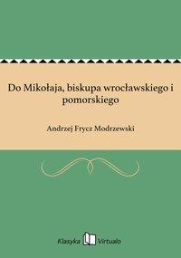 Do Mikołaja, biskupa wrocławskiego i pomorskiego