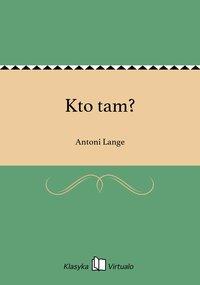 Kto tam? - Antoni Lange - ebook