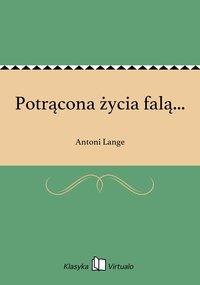 Potrącona życia falą... - Antoni Lange - ebook