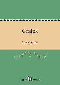 Grajek - Artur Oppman - ebook