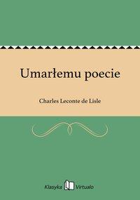 Umarłemu poecie - Charles Leconte de Lisle - ebook