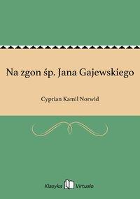Na zgon śp. Jana Gajewskiego